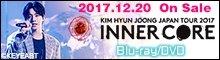 "『KIM HYUN JOONG JAPAN TOUR 2017 ""INNER CORE""』"